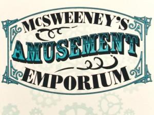 McSweeney's Amusement Emporium